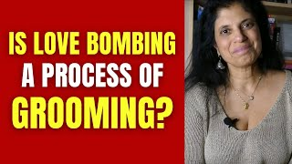 Is love bombing just a process of grooming?