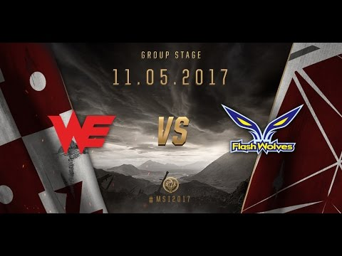 [11.05.2017] WE vs FW [MSI 2017][Group Stage]
