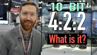 """What is """"10-Bit 4:2:2""""?"""