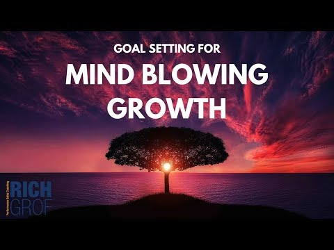Goal Setting for Mind Blowing Growth - Sales Training Techniques for Success