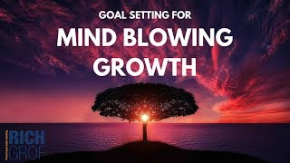 Goal Setting for Mind Blowing Growth - Sales Techniques for Success