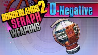 BORDERLANDS 2 | *O-Negative* Seraph Weapons Guide!!!