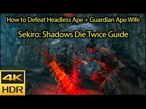 How To Defeat Headless Ape + Guardian Ape Wife / Mate [4k HDR 60fps] - Sekiro Shadows Die Twice