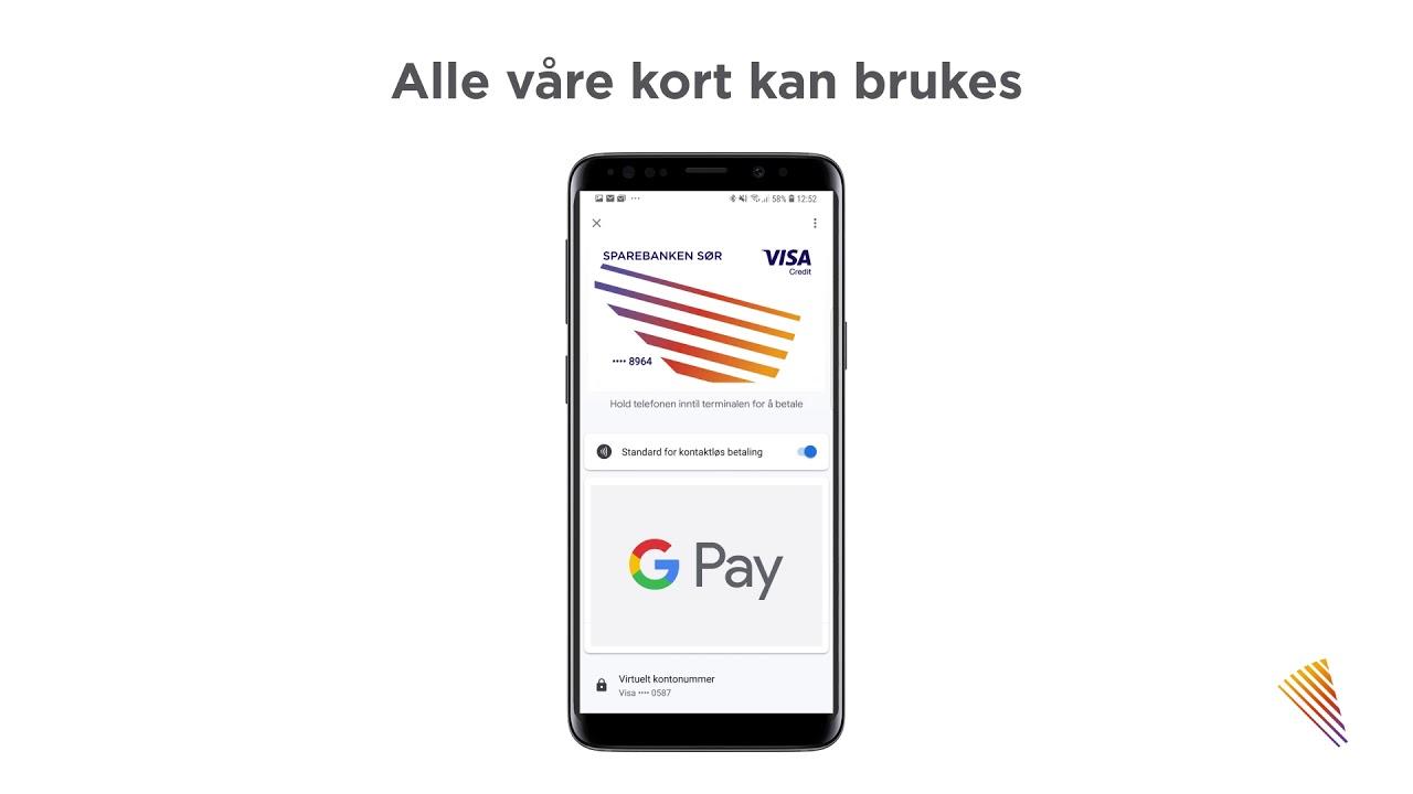 Google Pay I Norge Med Alle Kort Fra Sparebanken Sor Youtube