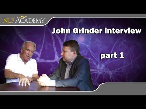 NLP- An Interview with John Grinder: Part One