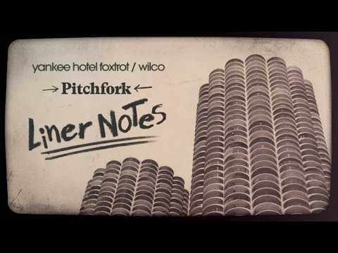 Wilco's Yankee Hotel Foxtrot (in 5 Minutes) | Liner Notes