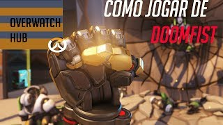 COMO JOGAR COM O DOOMFIST- Overwatch Hub