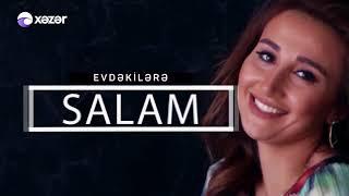 Evdəkilərə Salam - Həsənağa Sadıqov  (12.08.2018)