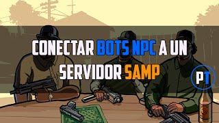 Como Crear y Conectar un Bot (NPC) en un Servidor SAMP [Tutorial Basico]