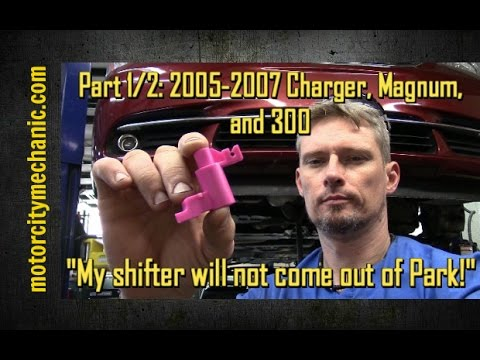 Part 1/2: 2005-2007 Charger, Magnum, and 300 'shifter won't come out of Park!' fix