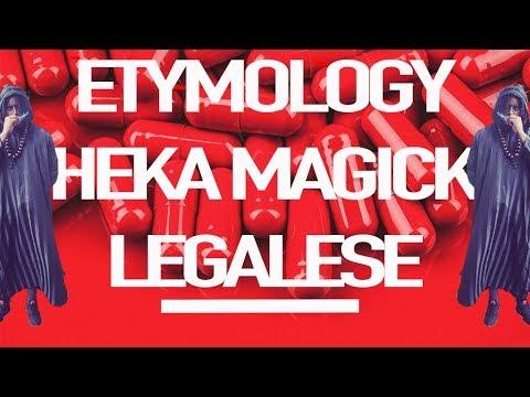 ETYMOLOGY | WORD SOUND POWER | HEKA MAGICK | LEGALESE