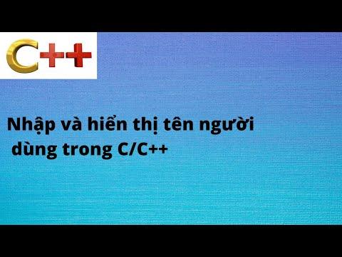 [Tự học lập trình C] Viết chương trình C++ để nhắc người dùng nhập tên của họ, sau đó in kết quả trên màn hình.