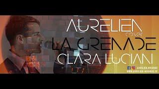 Aurélien - La grenade [Clara Luciani Cover Reprise]