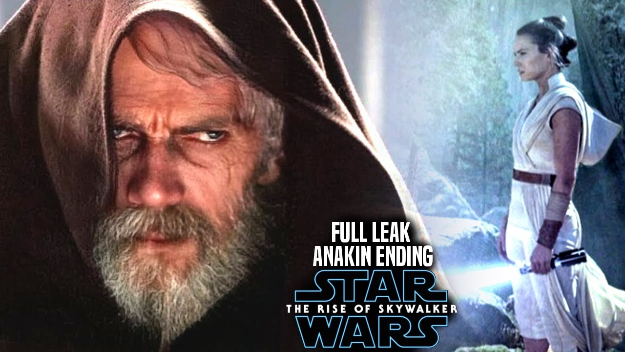 The Rise Of Skywalker Anakin Ending Full Leak Revealed Star Wars Episode 9 Youtube