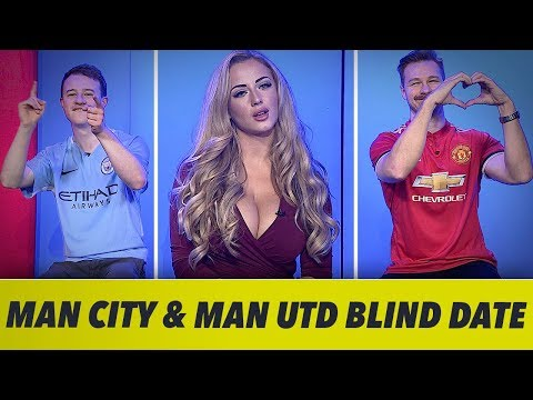 If Man United And Man City Went On A Blind Date