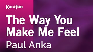 Karaoke The Way You Make Me Feel - Paul Anka *
