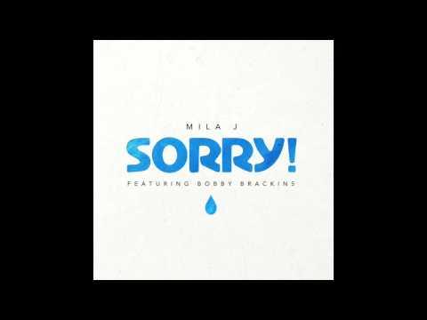 Mila J - Sorry feat Bobby Brackins