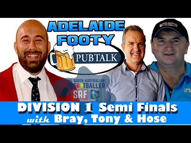 Adelaide Footy PubTalk with Bray, Tony & Hose | Division 1 - Semi Finals