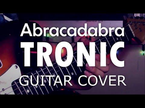 Tronic - Abracadabra | GUITAR COVER