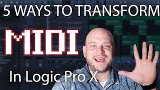 ? 5 Ways To Transform MIDI in Logic Pro X | Beat Maker Tutorial