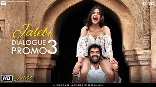 Jalebi | Dialogue Promo 3 | Rhea | Varun | Digangana | Pushpdeep Bhardwaj | In Cinemas Now