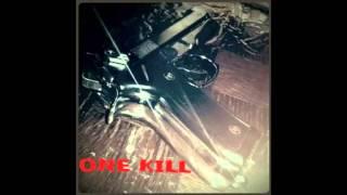 KILL KILL - One KiLL