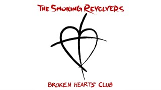 "The Smoking Revolvers - Broken Hearts Club EP - Track 3: ""Trapped By Love"""
