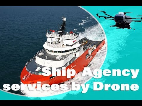 Shipping Agency services with Drones