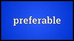 Preferable Meaning