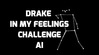 Drake In My Feelings Challenge AI