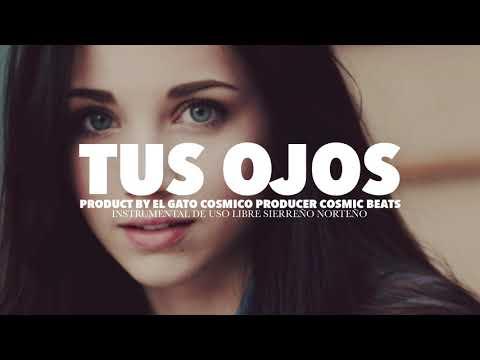 """🔥[FREE] Beat Instrumental de uso libre Sierreño Norteño – """"Tus Ojos"""" 2020 Regional Mexicano"""