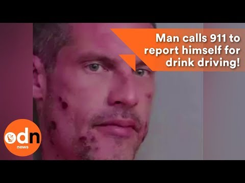Man calls 911 to report himself for drink driving!
