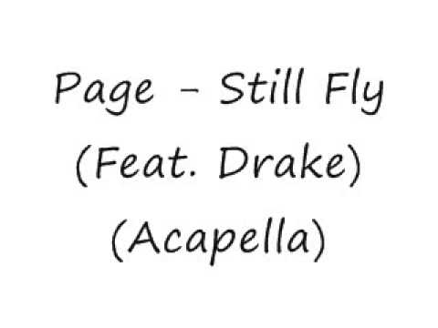 Page Feat. Drake - Still Fly(Acapella)