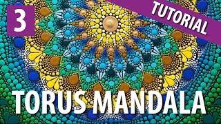 Part 3 - Torus Dot Mandala Tutorial - How to Paint Dot Mandala