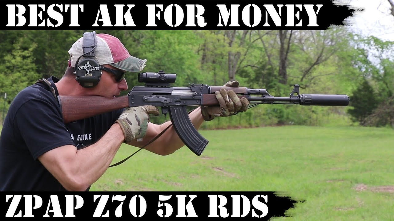 Best AK For Money Paid: Zastava ZPAP Z70 improved - 5000 Rds Final!