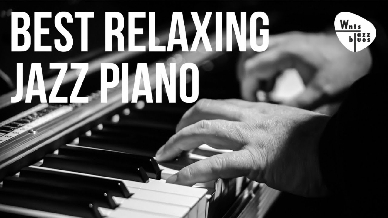 Best Relaxing Jazz Piano Jazz Piano Hits Soft Ballads Youtube