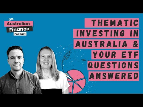 Thematic Investing in Australia & Your ETF Questions Answered