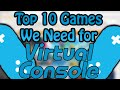 Top 10 Games we Need for Nintendo Wii U Virtual Console