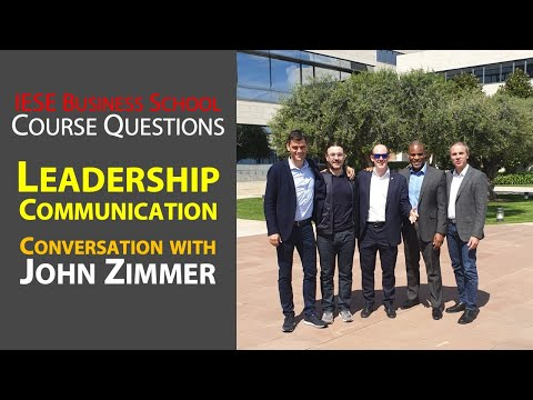 IESE Leadership Communications: Q&A with John Zimmer on Common Questions