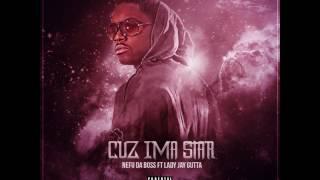 Nefu Da Boss: Cuz Ima Star feat. (Dean Kelley & Retro80beatz)