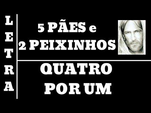 CINCO PÃES E DOIS PEIXINHOS - LETRA - QUATRO POR UM (ALL03)