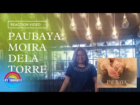 Reaction Video | Paubaya | Moira dela Torre |  WARNING! Magdala ng Panyo