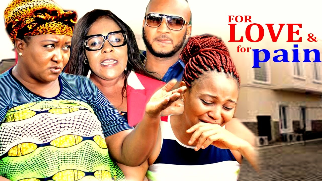 For Love & For Pain Season 4- 2017 Latest Nigerian Nollywood Movie