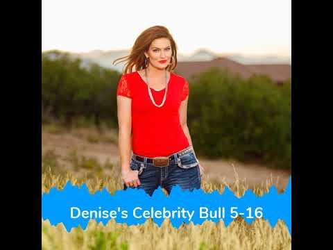 Denise Plante - Denise's Celebrity Bull 5-16