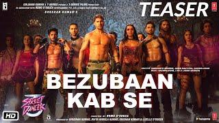 Bezubaan Kab Se Teaser Street Dancer 3D ►In Cinemas Now Varun Shraddha Sachin Jigar Jubin Siddharth