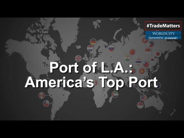 Port of L.A.: A Closer Look at the Nation's Top Port