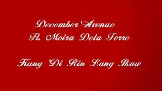 December Avenue Ft. Moira Dela Torre - Kung Di Rin Lang Ikaw (Lyric Video)