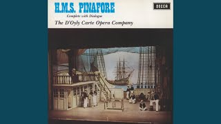 Sullivan: H.M.S. Pinafore / Act 1 - The nightingale sighed