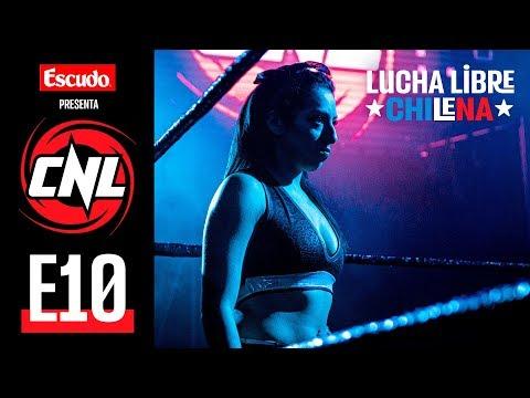 CNL — Episodio 10 • Lucha Libre Chilena