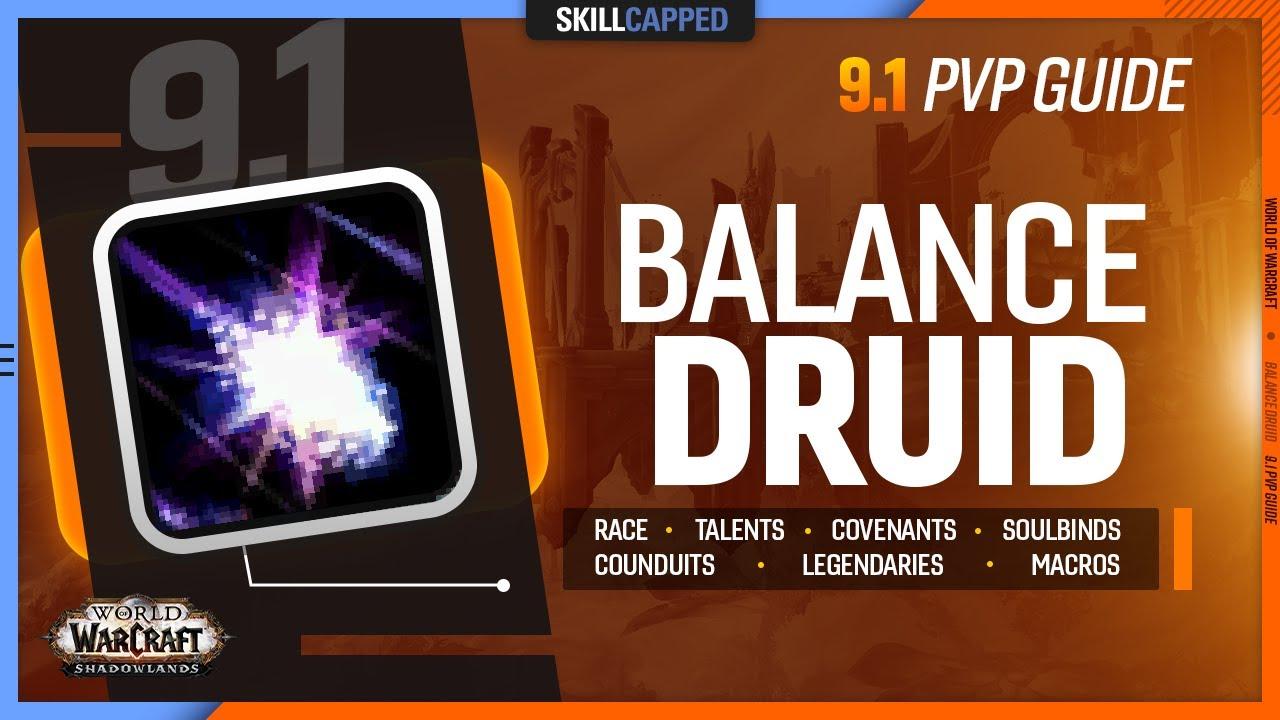 BALANCE DRUID 9.1 PvP Guide | Best Race, Talents, Covenant, Soulbind, Conduits, Legendaries & Macros
